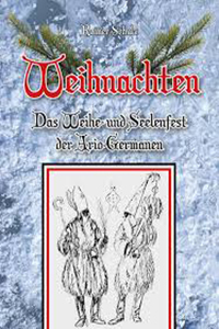 Weihnachten - Das Weihe und Seelenfest der Ario-Germanen