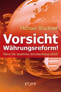 Vorsicht Währungsreform!